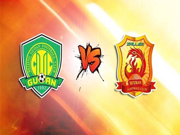 Nhận định Wuhan FC vs Beijing Guoan, 19h00 ngày 10/5