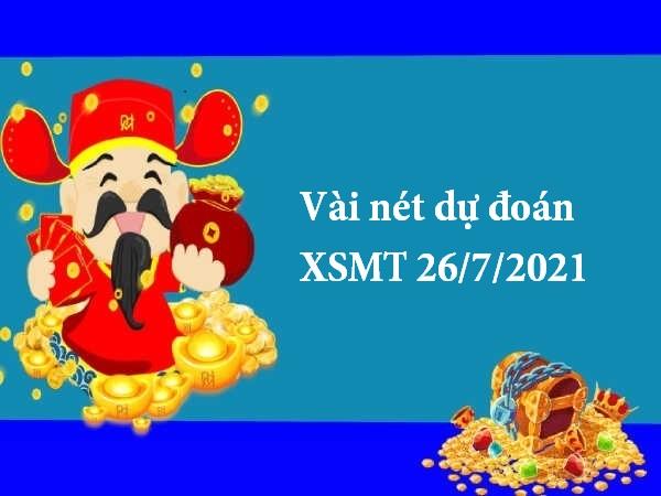 Vài nét dự đoán XSMT 26/7/2021 thứ 2