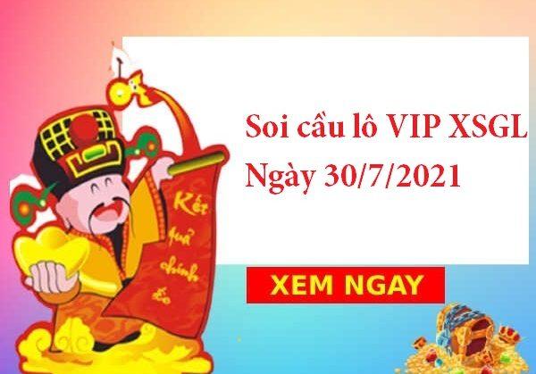 Soi cầu lô VIP XSGL 30/7/2021