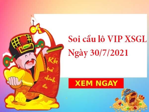 Soi cầu lô VIP XSGL 30/7/2021 hôm nay